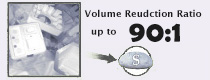 Volume reduction ratio up to 90:1